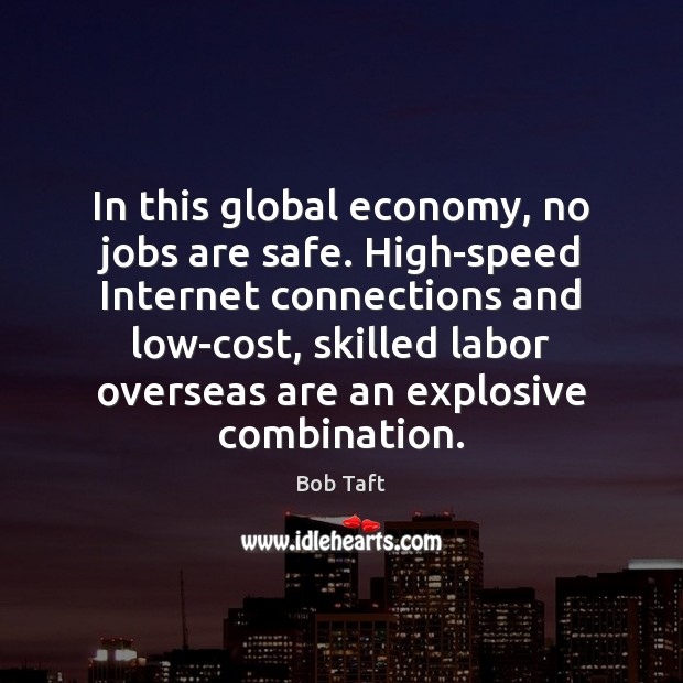 Image, In this global economy, no jobs are safe. High-speed Internet connections and