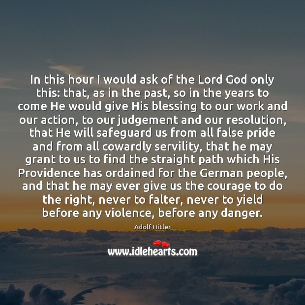 Image, In this hour I would ask of the Lord God only this: