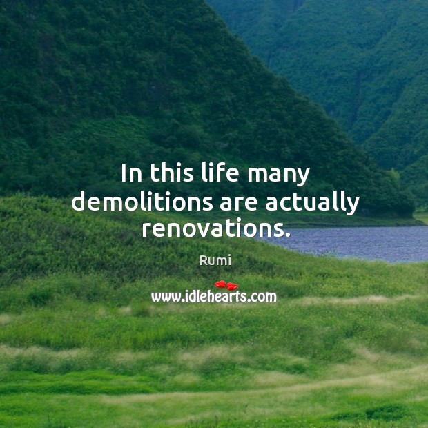 In this life many demolitions are actually renovations. Image