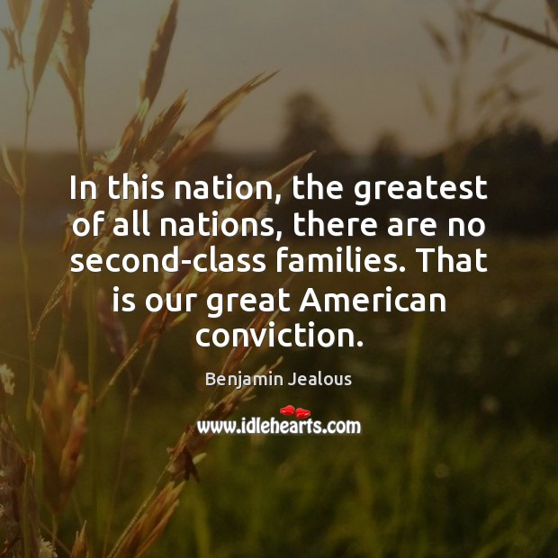 Image, In this nation, the greatest of all nations, there are no second-class