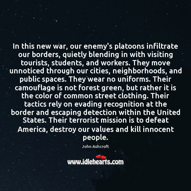 In this new war, our enemy's platoons infiltrate our borders, quietly blending Student Quotes Image