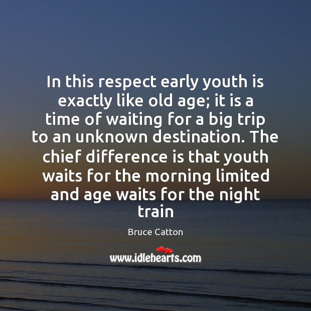 Image, In this respect early youth is exactly like old age; it is