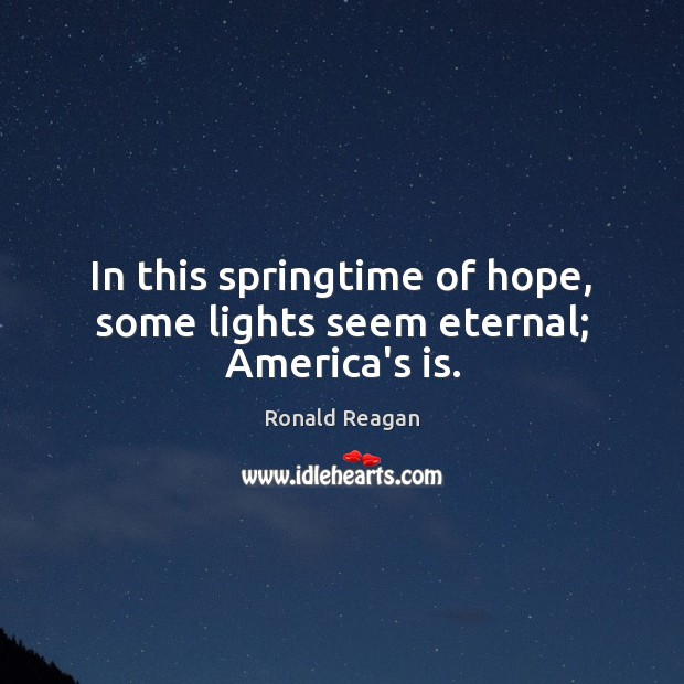 Image, In this springtime of hope, some lights seem eternal; America's is.
