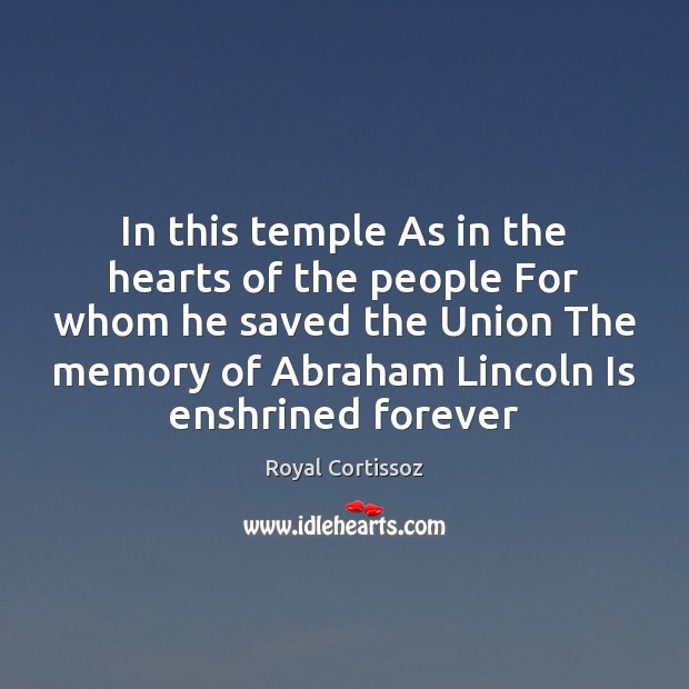 In this temple As in the hearts of the people For whom Image