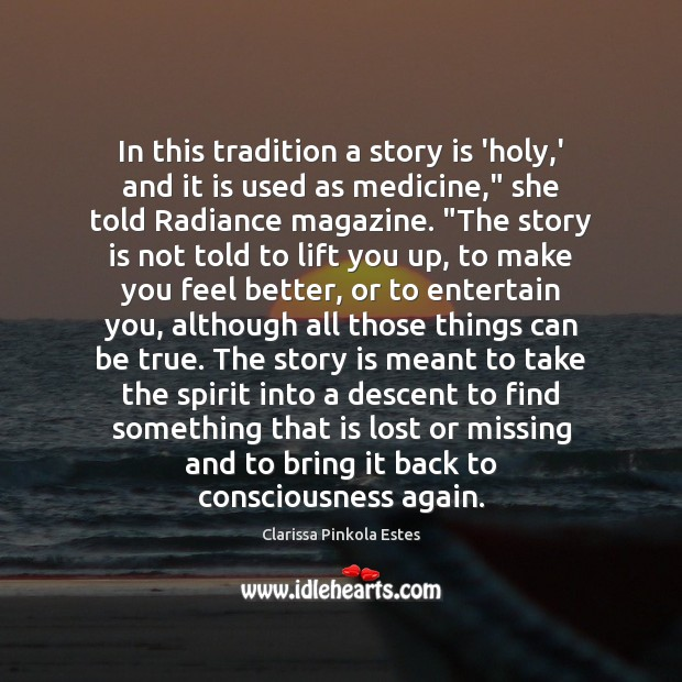 Image, In this tradition a story is 'holy,' and it is used