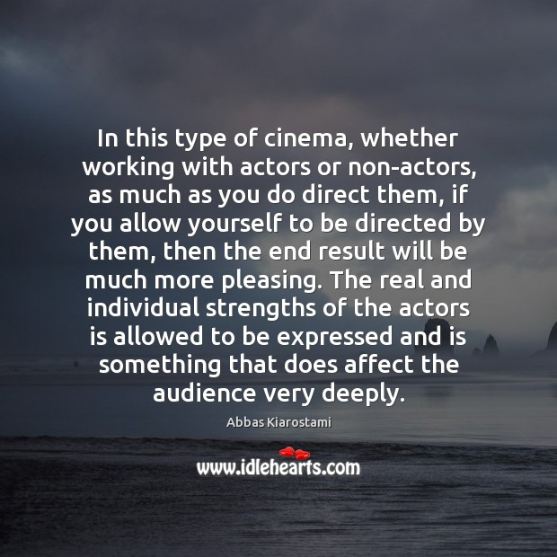 Image, In this type of cinema, whether working with actors or non-actors, as