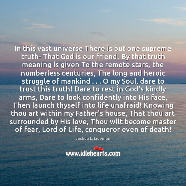 In this vast universe There is but one supreme truth- That God Image