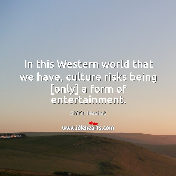 In this Western world that we have, culture risks being [only] a form of entertainment. Image