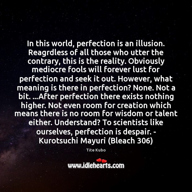 In this world, perfection is an illusion. Reagrdless of all those who Image