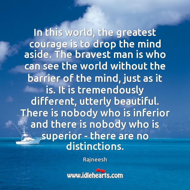 Image, In this world, the greatest courage is to drop the mind aside.