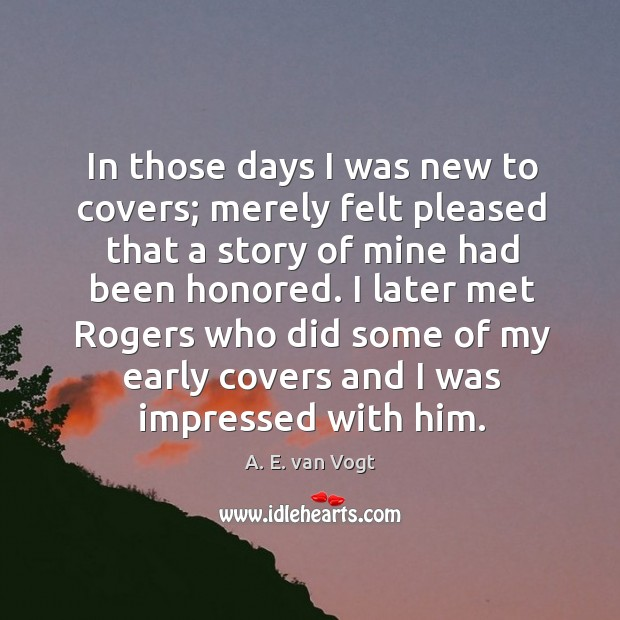 In those days I was new to covers; merely felt pleased that a story of mine had been honored. Image