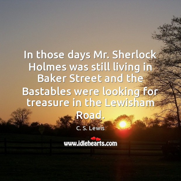 Image, In those days Mr. Sherlock Holmes was still living in Baker Street