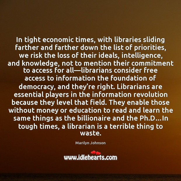 Image, In tight economic times, with libraries sliding farther and farther down the