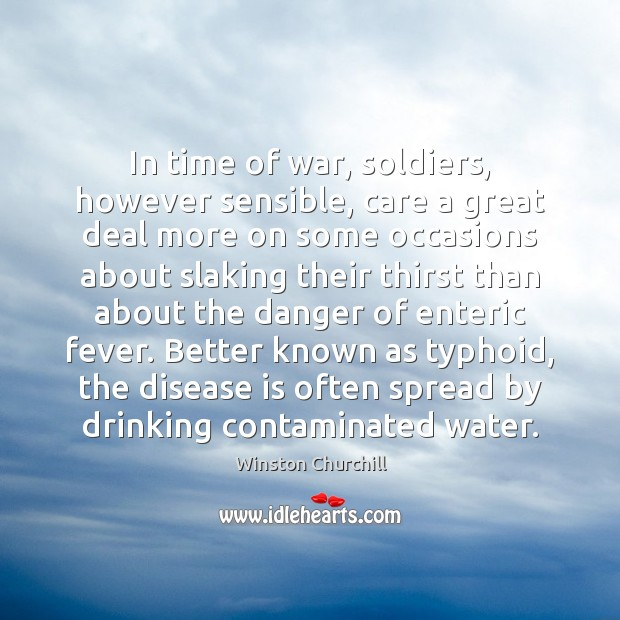 Image, In time of war, soldiers, however sensible, care a great deal more