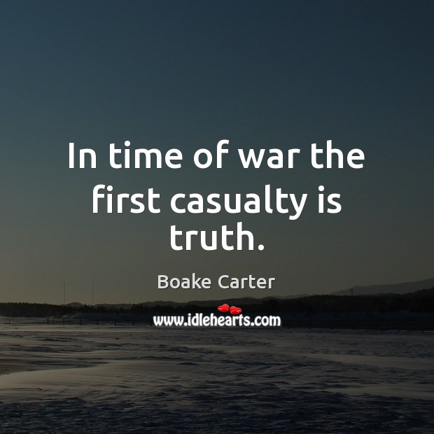 Image, In time of war the first casualty is truth.