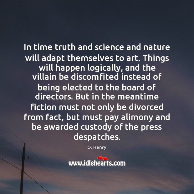 In time truth and science and nature will adapt themselves to art. Image