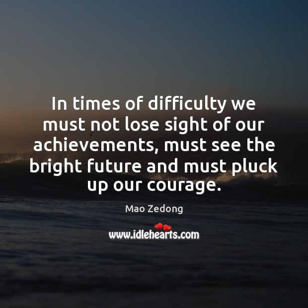 In times of difficulty we must not lose sight of our achievements, Image