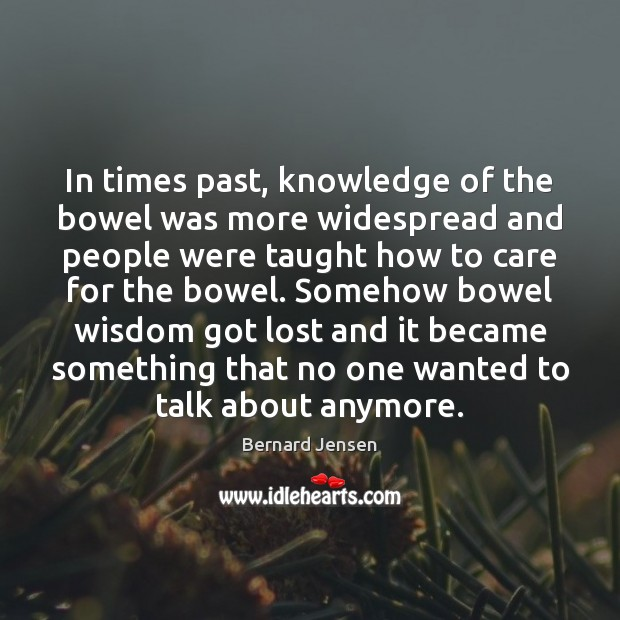 Image, In times past, knowledge of the bowel was more widespread and people