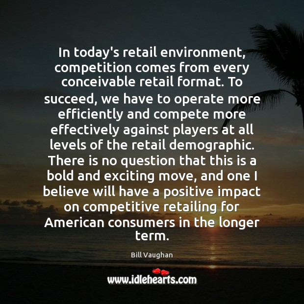 Image, In today's retail environment, competition comes from every conceivable retail format. To