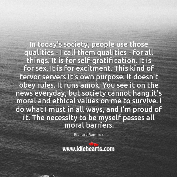 In today's society, people use those qualities – I call them qualities Image