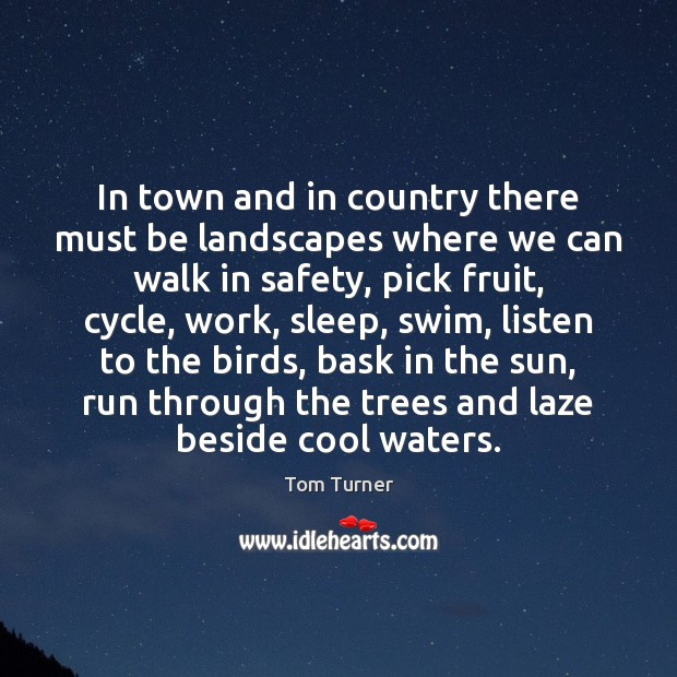 In town and in country there must be landscapes where we can Cool Quotes Image