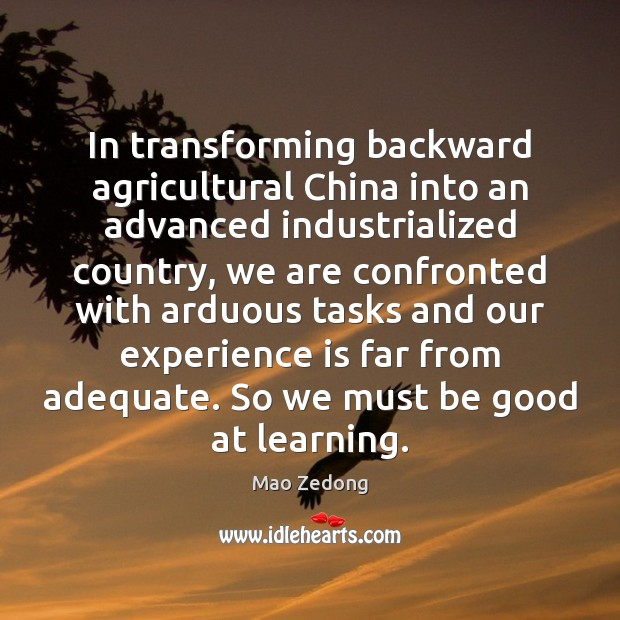 In transforming backward agricultural China into an advanced industrialized country, we are Image