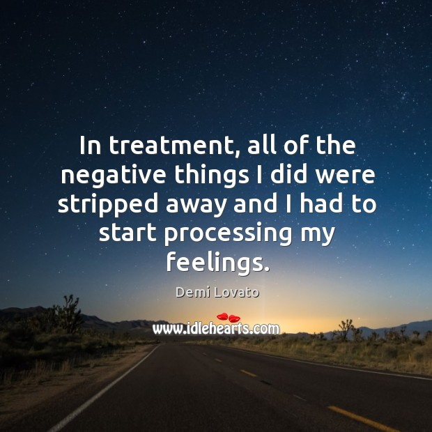 Image, In treatment, all of the negative things I did were stripped away and I had to start processing my feelings.
