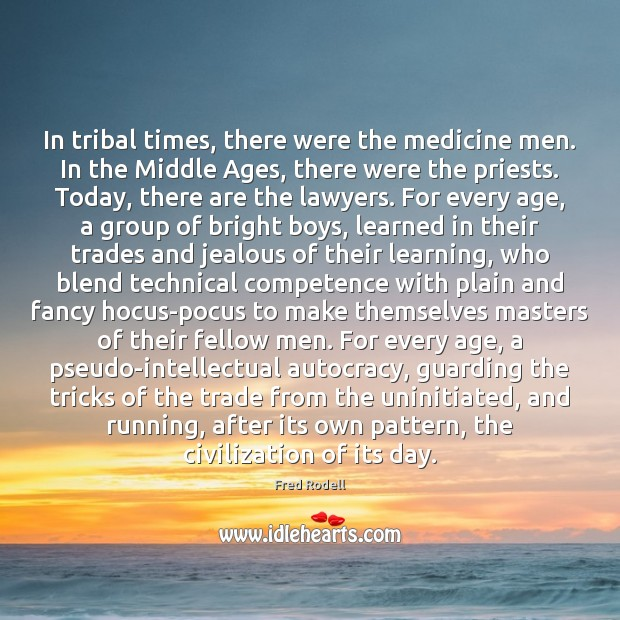 Image, In tribal times, there were the medicine men. In the Middle Ages,