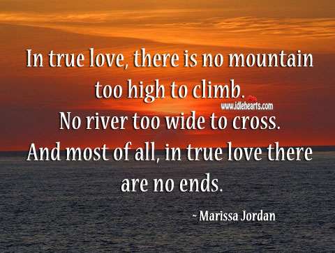 Image, In true love, there is no mountain too high to climb.