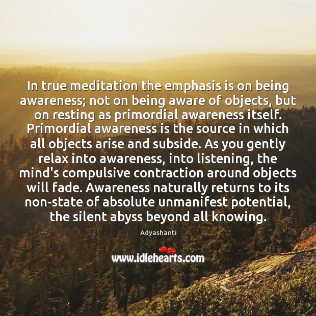 Image, In true meditation the emphasis is on being awareness; not on being