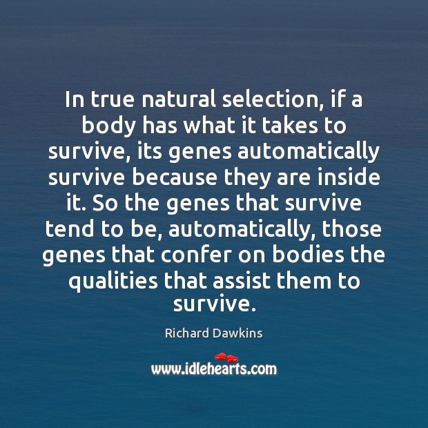 In true natural selection, if a body has what it takes to Image