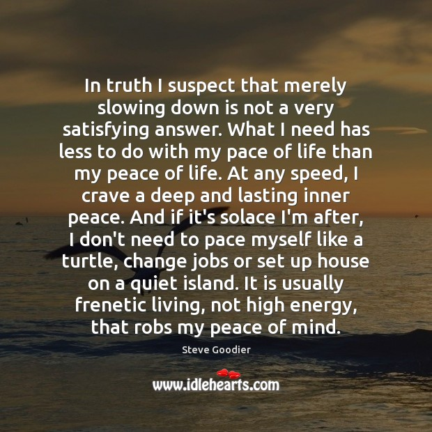 In truth I suspect that merely slowing down is not a very Image