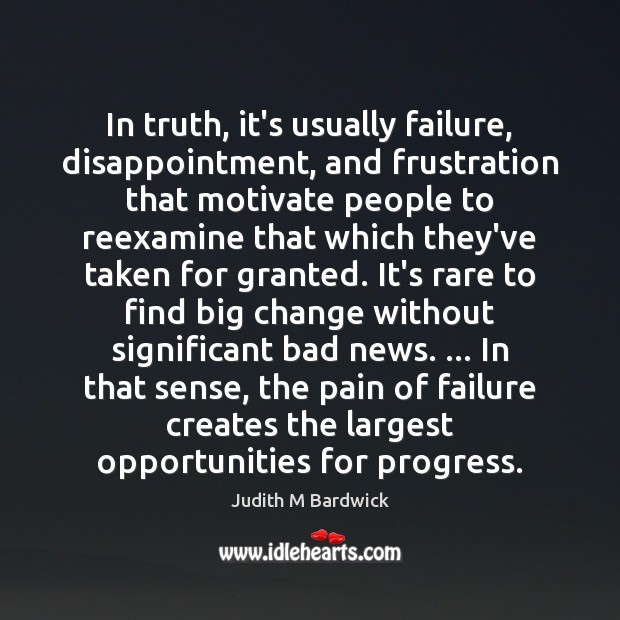 In truth, it's usually failure, disappointment, and frustration that motivate people to Image