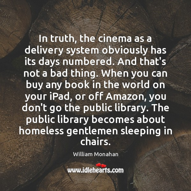 In truth, the cinema as a delivery system obviously has its days Image