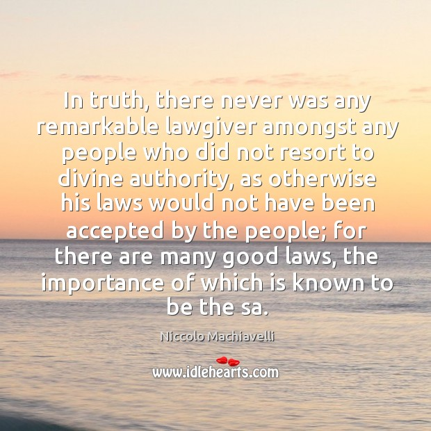 In truth, there never was any remarkable lawgiver amongst any people who did not resort to divine authority Image