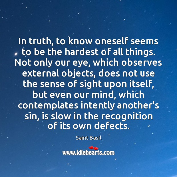 Image, In truth, to know oneself seems to be the hardest of all