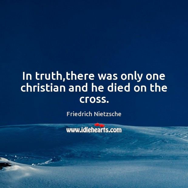 In truth,there was only one christian and he died on the cross. Image