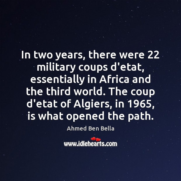In two years, there were 22 military coups d'etat, essentially in Africa and Image