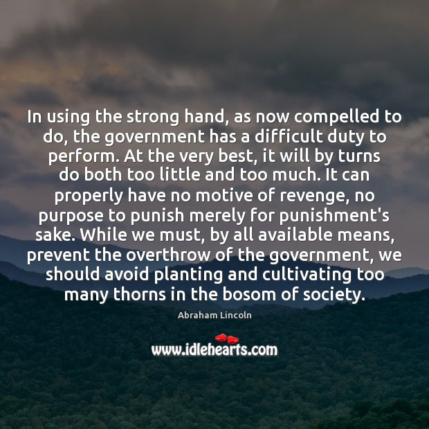 Image, In using the strong hand, as now compelled to do, the government