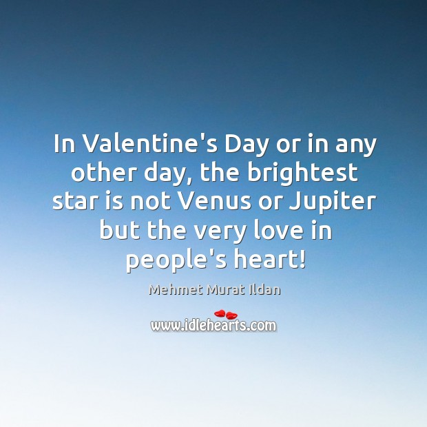 In Valentine's Day or in any other day, the brightest star is Image