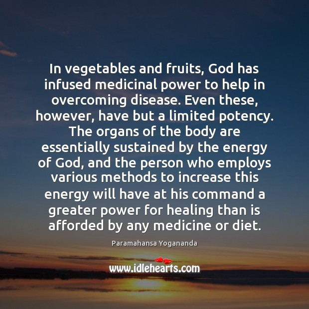 In vegetables and fruits, God has infused medicinal power to help in Image