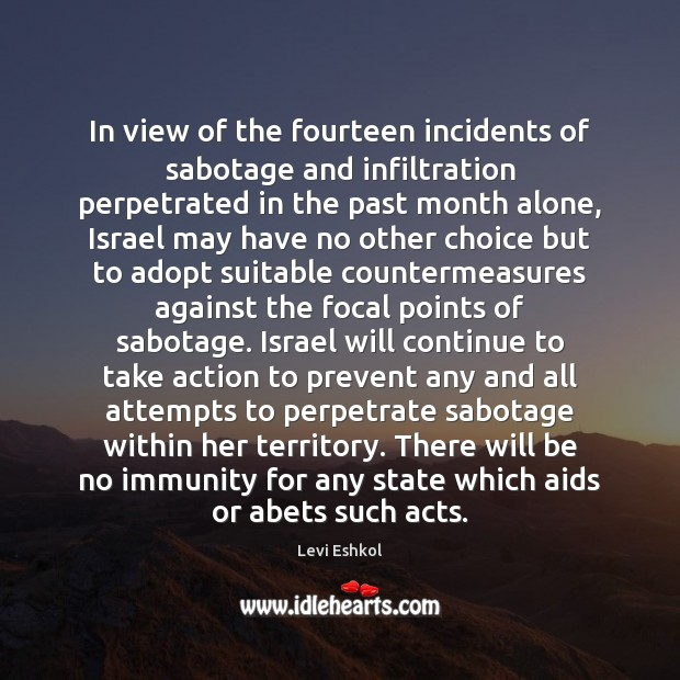 Image, In view of the fourteen incidents of sabotage and infiltration perpetrated in