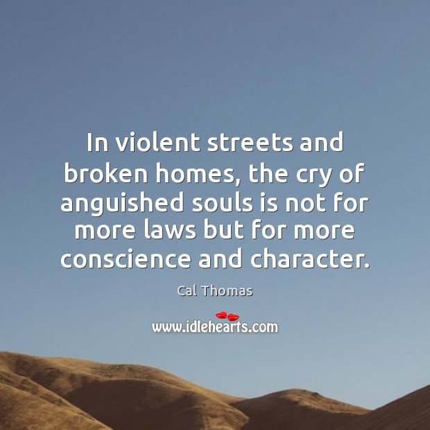 In violent streets and broken homes, the cry of anguished souls is Image