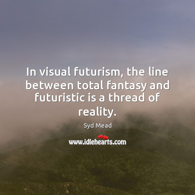 In visual futurism, the line between total fantasy and futuristic is a thread of reality. Image