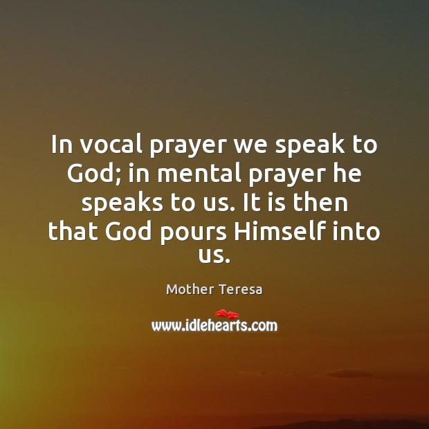 Image, In vocal prayer we speak to God; in mental prayer he speaks