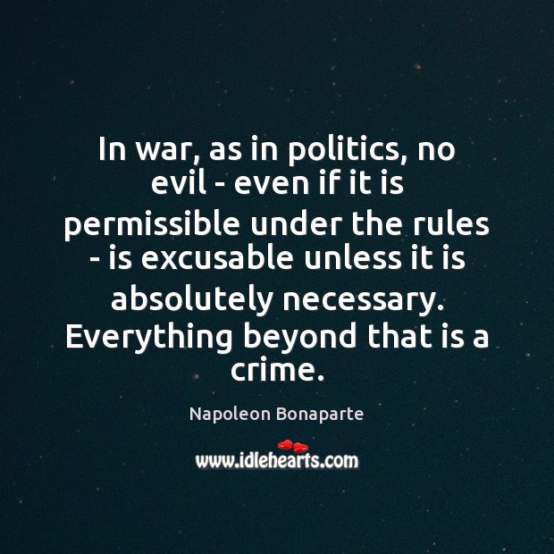 In war, as in politics, no evil – even if it is Image