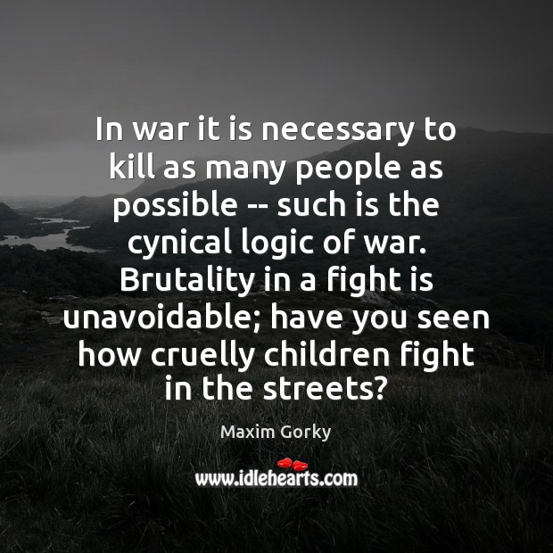 In war it is necessary to kill as many people as possible Image