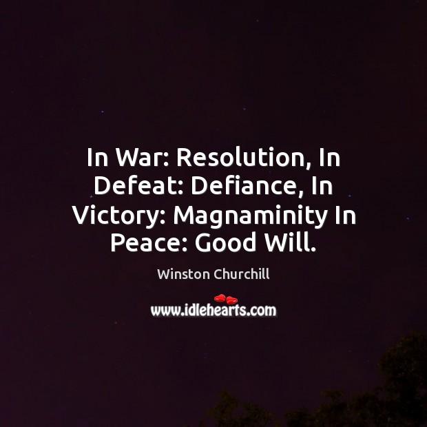 Winston Churchill Victory Quote: Winston Churchill Picture Quote: In War: Resolution, In