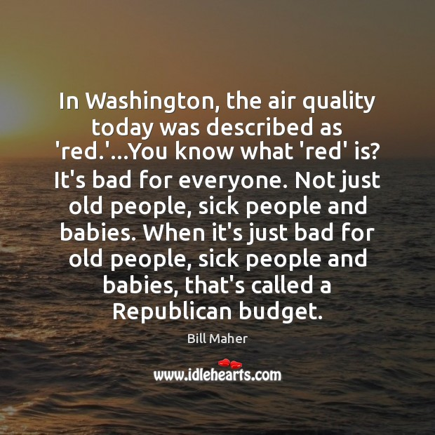 Image, In Washington, the air quality today was described as 'red.'…You