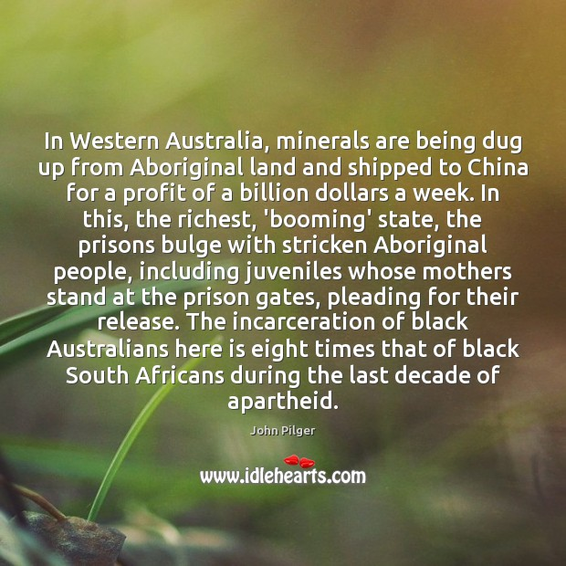 In Western Australia, minerals are being dug up from Aboriginal land and Image
